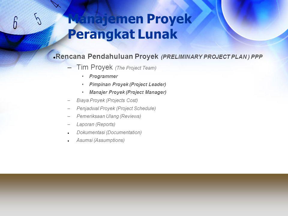 Manajemen Proyek Perangkat Lunak Rencana Pendahuluan Proyek (PRELIMINARY PROJECT PLAN ) PPP –Tim Proyek (The Project Team) Programmer Pimpinan Proyek