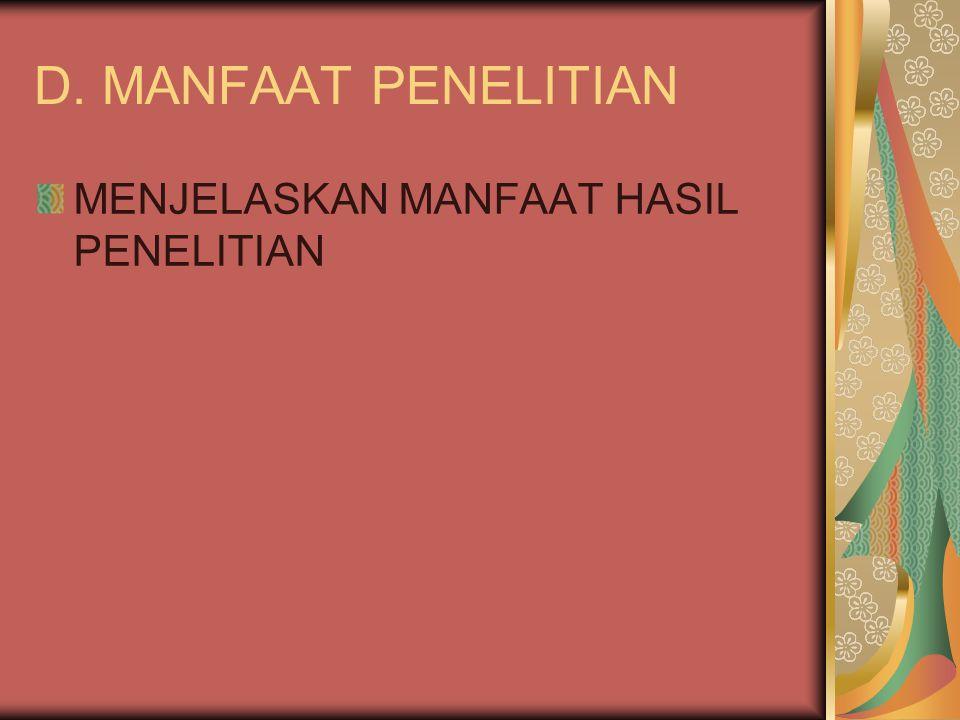 D. MANFAAT PENELITIAN MENJELASKAN MANFAAT HASIL PENELITIAN