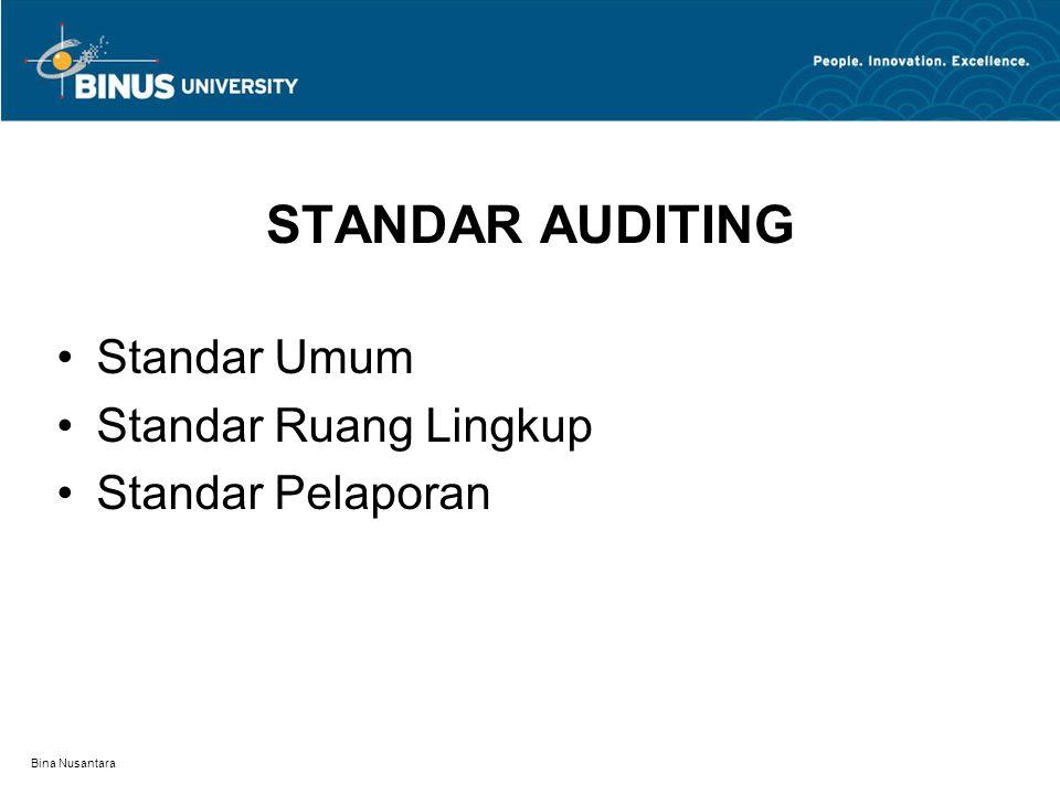 Bina Nusantara Standar Umum Audit harus dilaksanakan oleh seorang atau lebih yang memiliki keahlian dan pelatihan teknis cukup sebagai auditor.