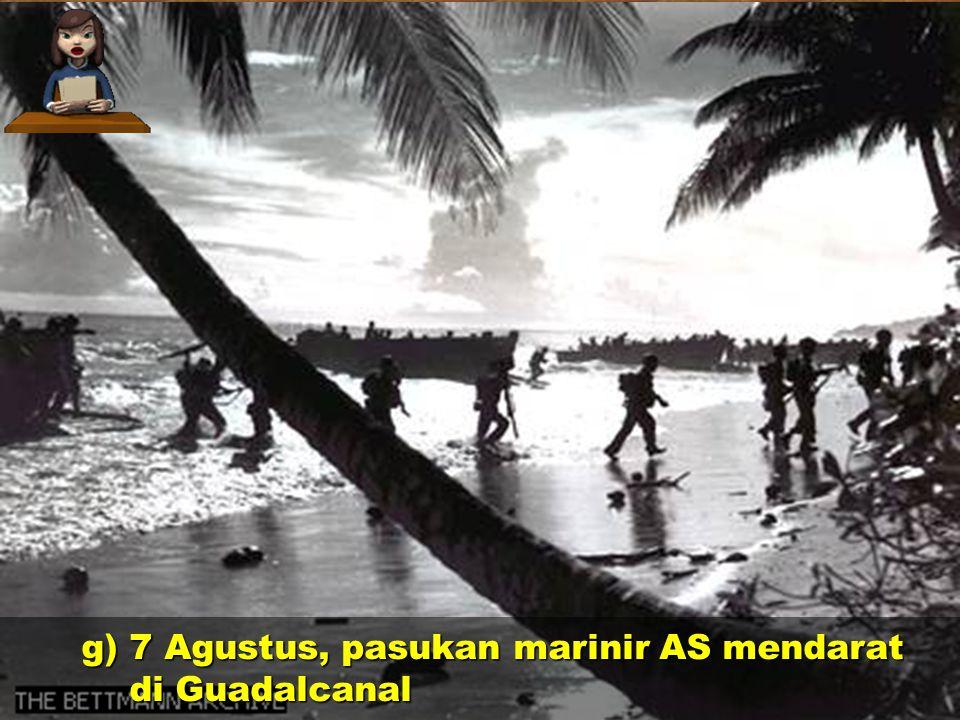 f) 4 – 6 Juni, pasukan Sekutu mengalahkan Jepang dalam Pertempuran Midway f) 4 – 6 Juni, pasukan Sekutu mengalahkan Jepang dalam Pertempuran Midway
