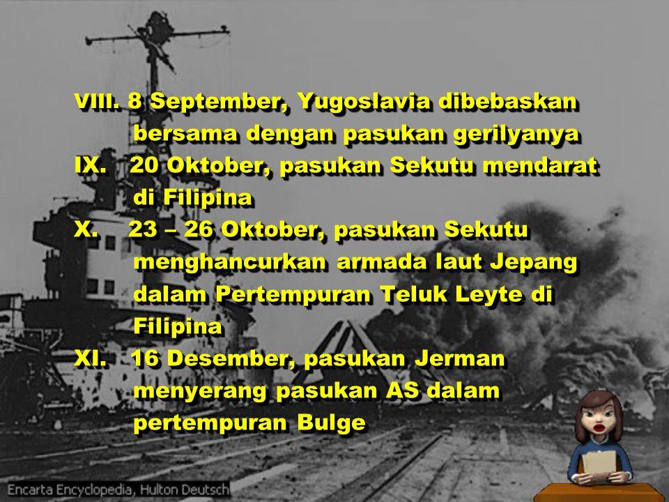 III. 19 – 20 Juni, AL AS mengalahkan Jepang dalam Pertempuran Filipina Jepang dalam Pertempuran Filipina IV. 18 Juli, PM Tojo mengundurkan diri V. 20