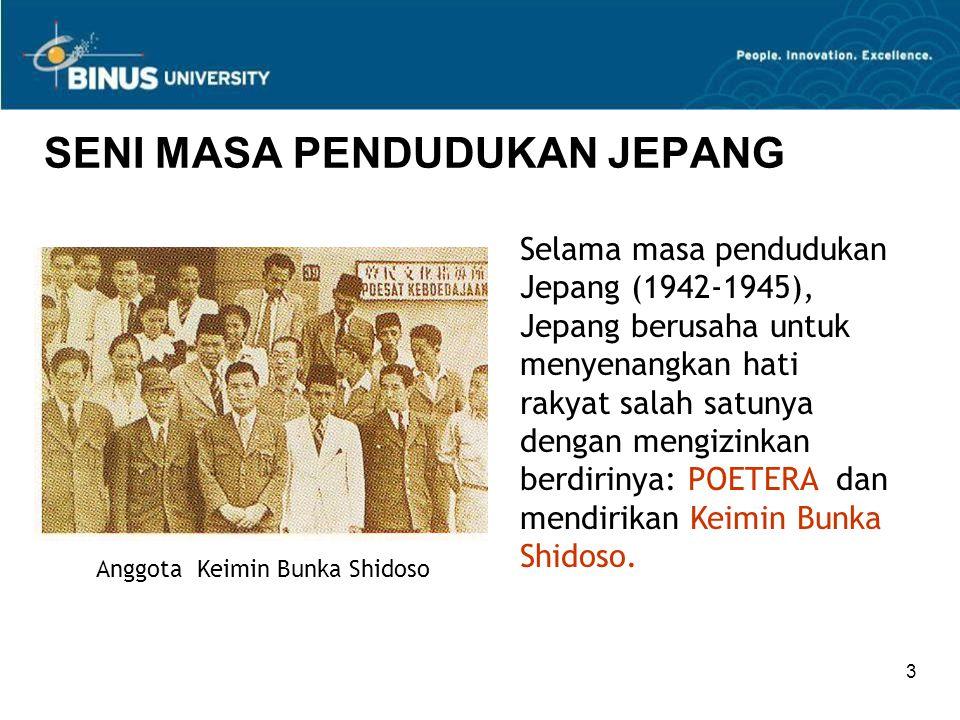 3 SENI MASA PENDUDUKAN JEPANG Anggota Keimin Bunka Shidoso Selama masa pendudukan Jepang (1942-1945), Jepang berusaha untuk menyenangkan hati rakyat salah satunya dengan mengizinkan berdirinya: POETERA dan mendirikan Keimin Bunka Shidoso.