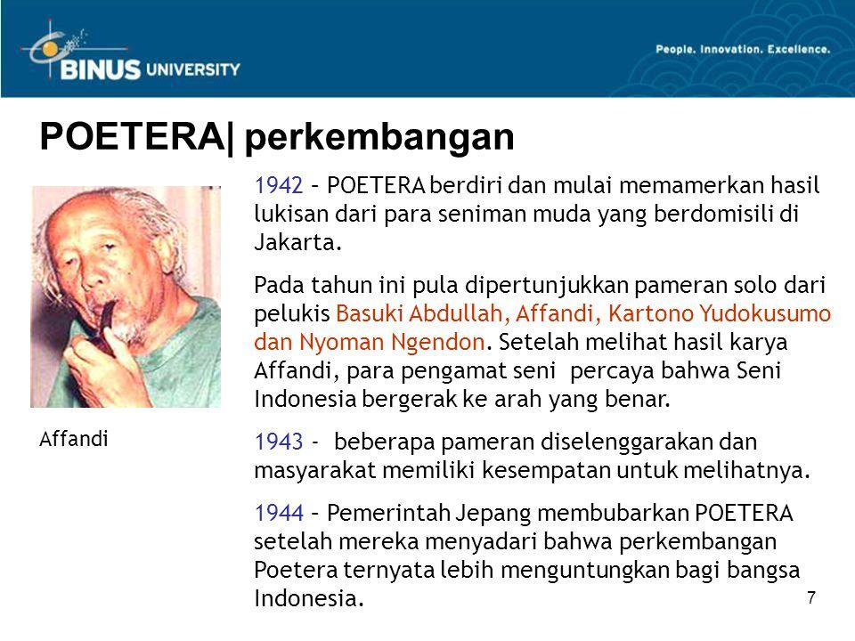 7 POETERA| perkembangan 1942 – POETERA berdiri dan mulai memamerkan hasil lukisan dari para seniman muda yang berdomisili di Jakarta.