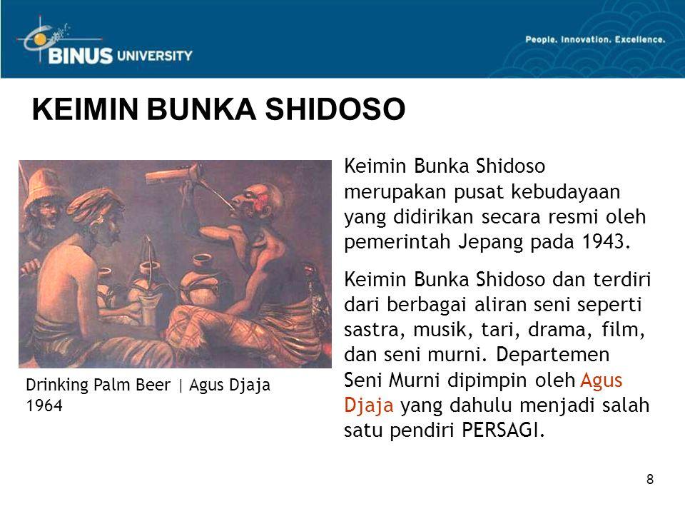 8 KEIMIN BUNKA SHIDOSO Keimin Bunka Shidoso merupakan pusat kebudayaan yang didirikan secara resmi oleh pemerintah Jepang pada 1943.