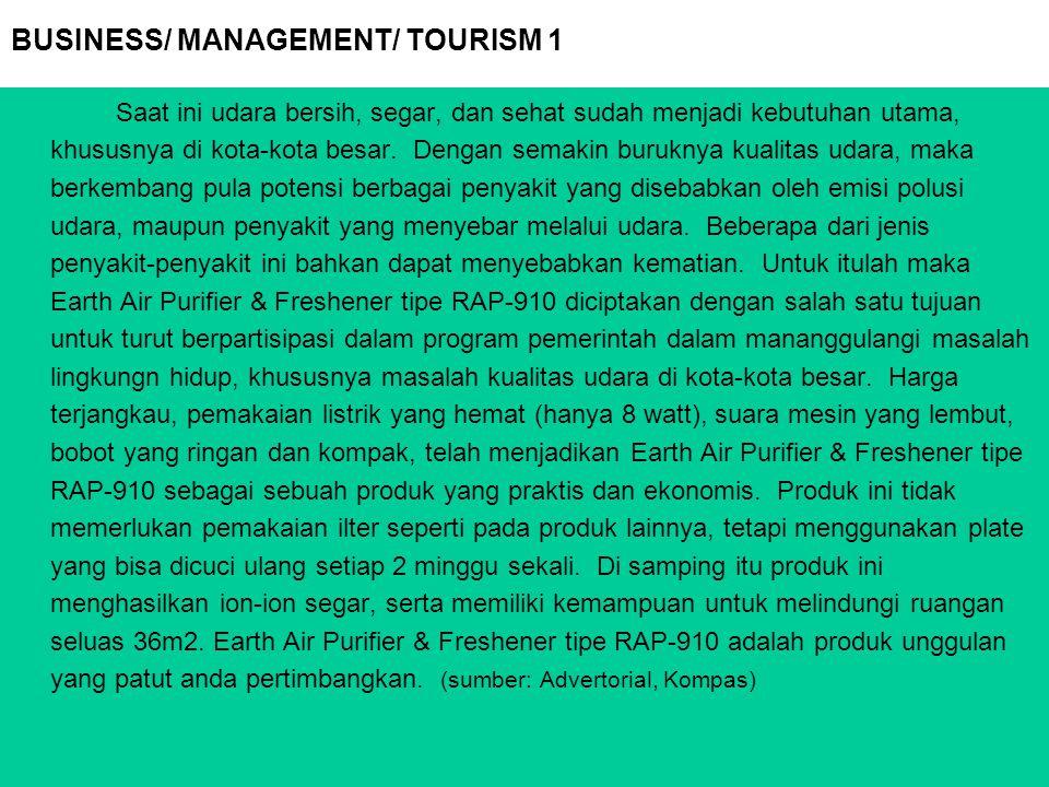 BUSINESS/ MANAGEMENT/ TOURISM 1 Saat ini udara bersih, segar, dan sehat sudah menjadi kebutuhan utama, khususnya di kota-kota besar. Dengan semakin bu