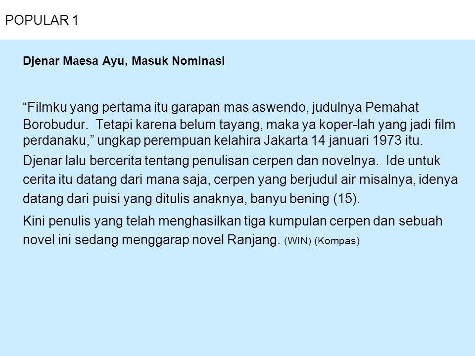 """POPULAR 1 Djenar Maesa Ayu, Masuk Nominasi """"Filmku yang pertama itu garapan mas aswendo, judulnya Pemahat Borobudur. Tetapi karena belum tayang, maka"""
