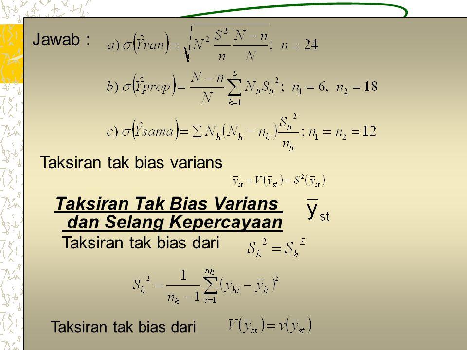 7 Jawab : Taksiran tak bias varians Taksiran Tak Bias Varians dan Selang Kepercayaan Taksiran tak bias dari