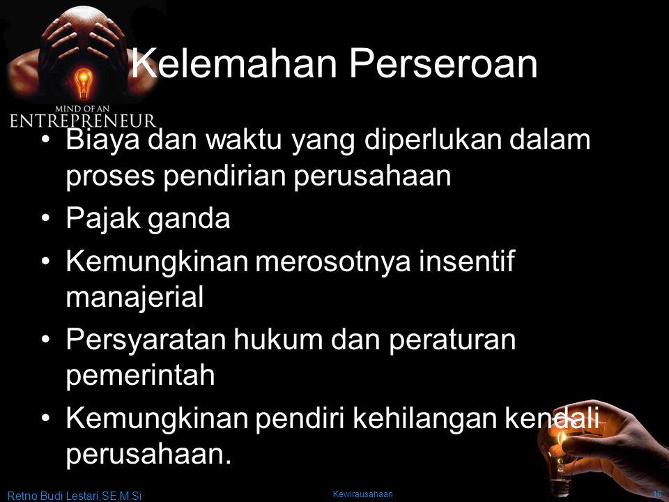 Retno Budi Lestari,SE,M.Si Kewirausahaan10 Kelemahan Perseroan Biaya dan waktu yang diperlukan dalam proses pendirian perusahaan Pajak ganda Kemungkin