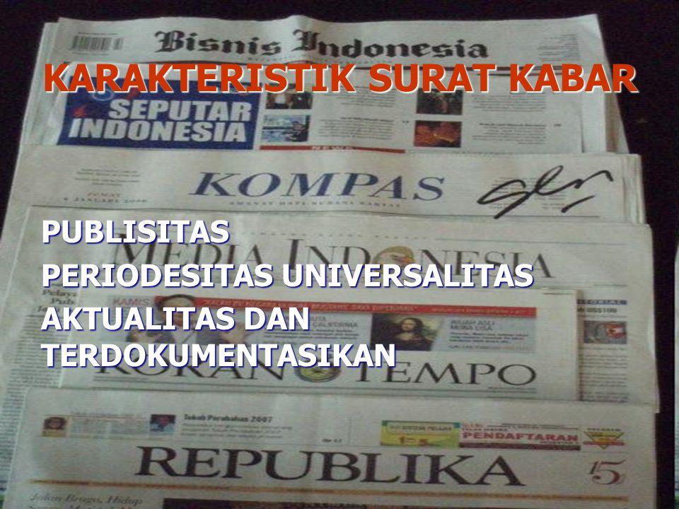 KARAKTERISTIK SURAT KABAR PUBLISITAS PERIODESITAS UNIVERSALITAS AKTUALITAS DAN TERDOKUMENTASIKAN