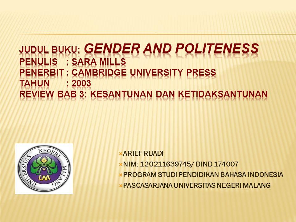  ARIEF RIJADI  NIM: 120211639745/ DIND 174007  PROGRAM STUDI PENDIDIKAN BAHASA INDONESIA  PASCASARJANA UNIVERSITAS NEGERI MALANG