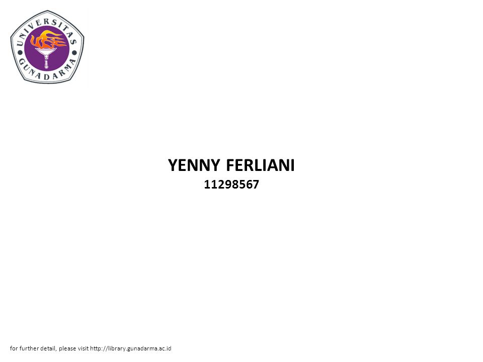 YENNY FERLIANI 11298567 for further detail, please visit http://library.gunadarma.ac.id