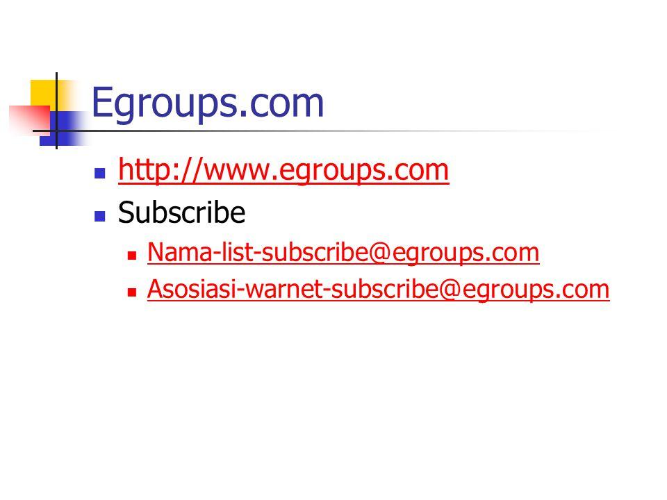 http://www.egroups.com Subscribe Nama-list-subscribe@egroups.com Asosiasi-warnet-subscribe@egroups.com