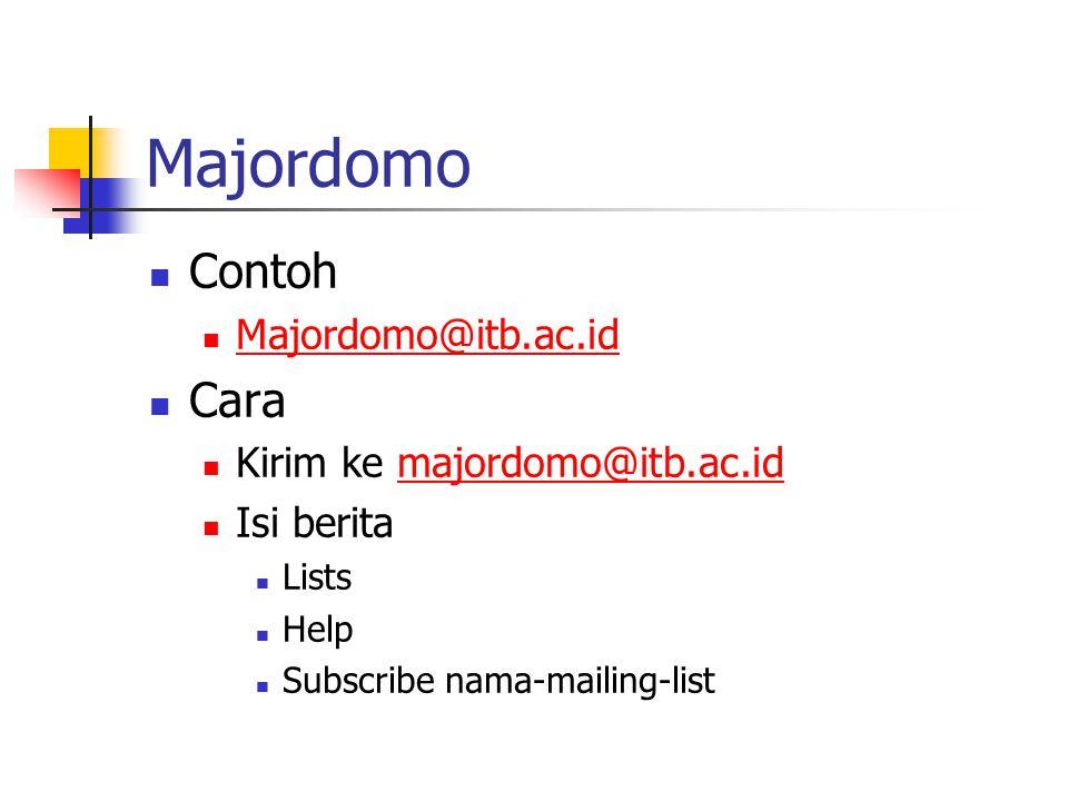 Majordomo Contoh Majordomo@itb.ac.id Cara Kirim ke majordomo@itb.ac.idmajordomo@itb.ac.id Isi berita Lists Help Subscribe nama-mailing-list