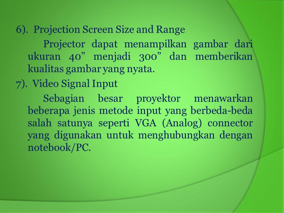 "6). Projection Screen Size and Range Projector dapat menampilkan gambar dari ukuran 40"" menjadi 300"" dan memberikan kualitas gambar yang nyata. 7). Vi"