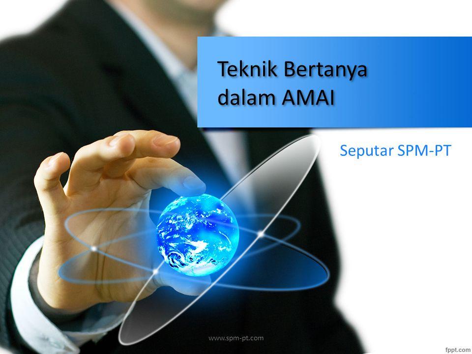Teknik Bertanya dalam AMAI Seputar SPM-PT www.spm-pt.com