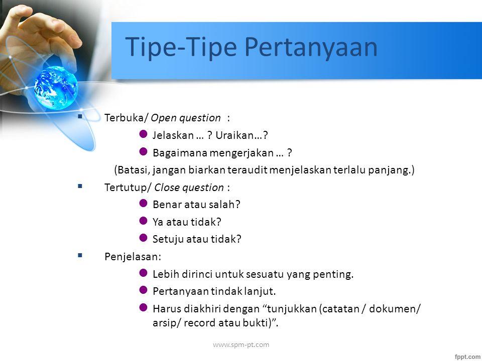 Tipe-Tipe Pertanyaan  Terbuka/ Open question : l Jelaskan … .