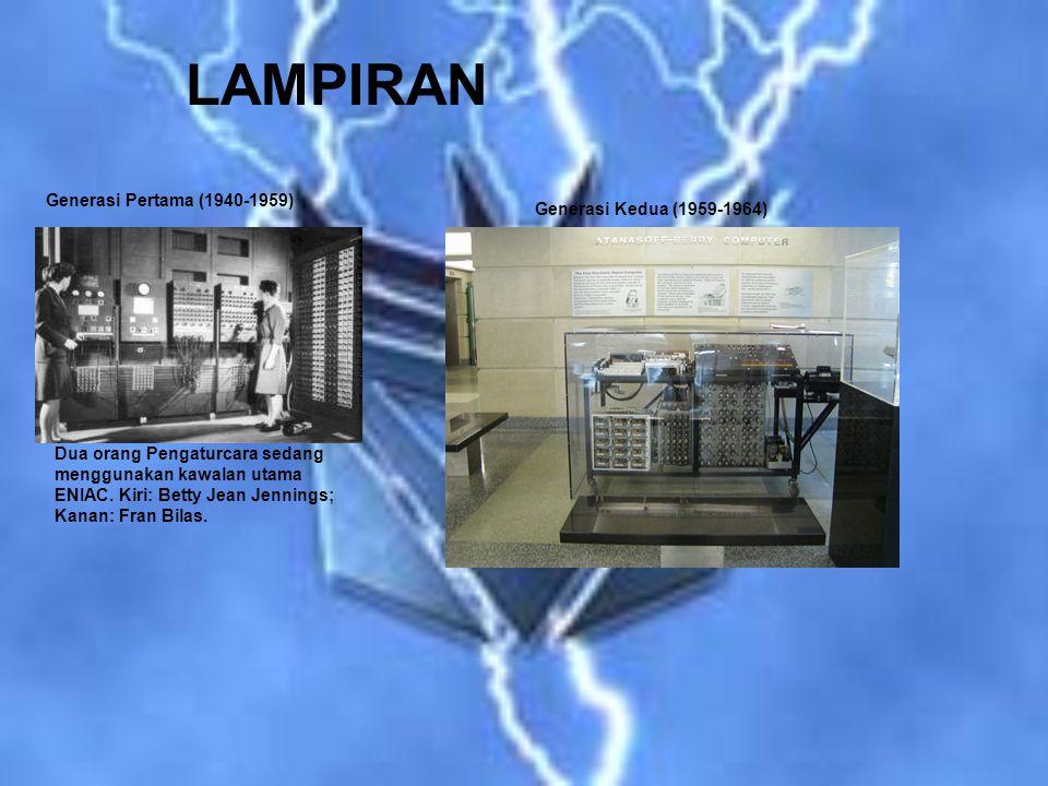 LAMPIRAN Dua orang Pengaturcara sedang menggunakan kawalan utama ENIAC. Kiri: Betty Jean Jennings; Kanan: Fran Bilas. Generasi Pertama (1940-1959) Gen