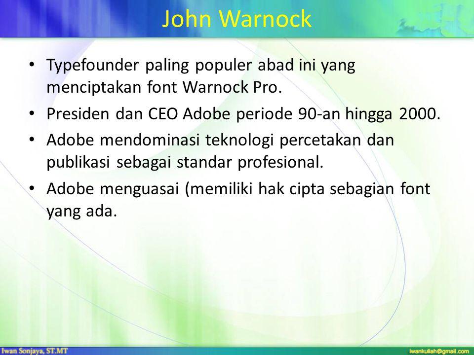 John Warnock Typefounder paling populer abad ini yang menciptakan font Warnock Pro.