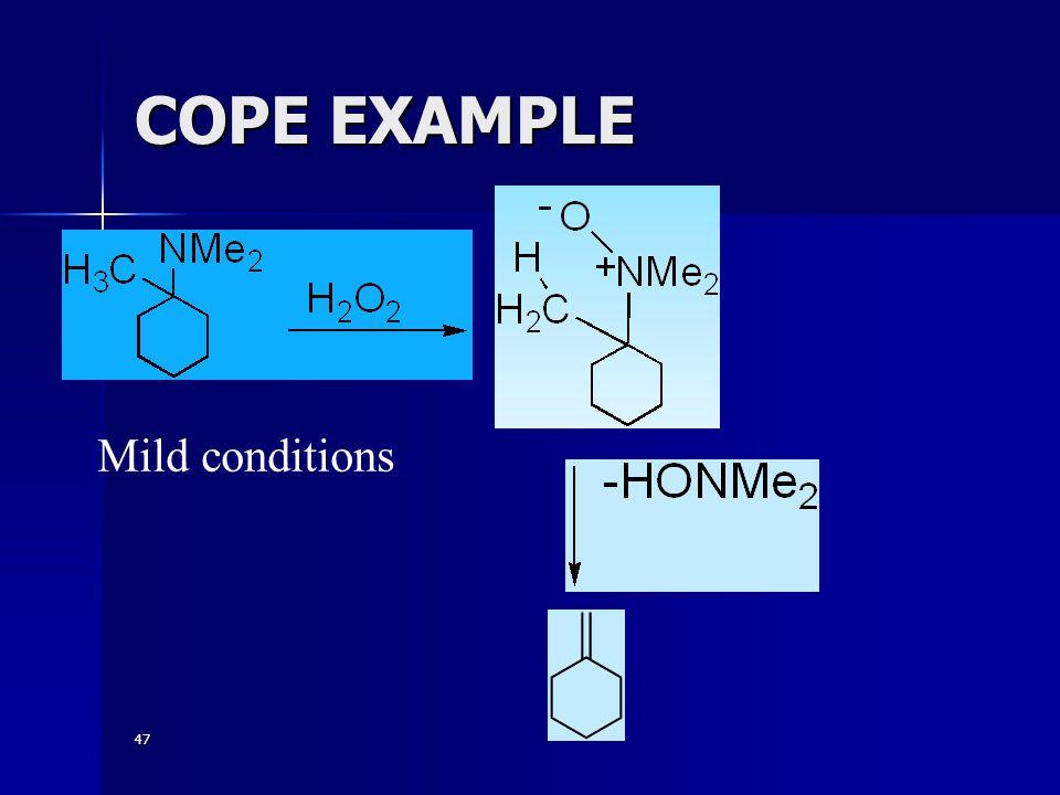 47 COPE EXAMPLE Mild conditions