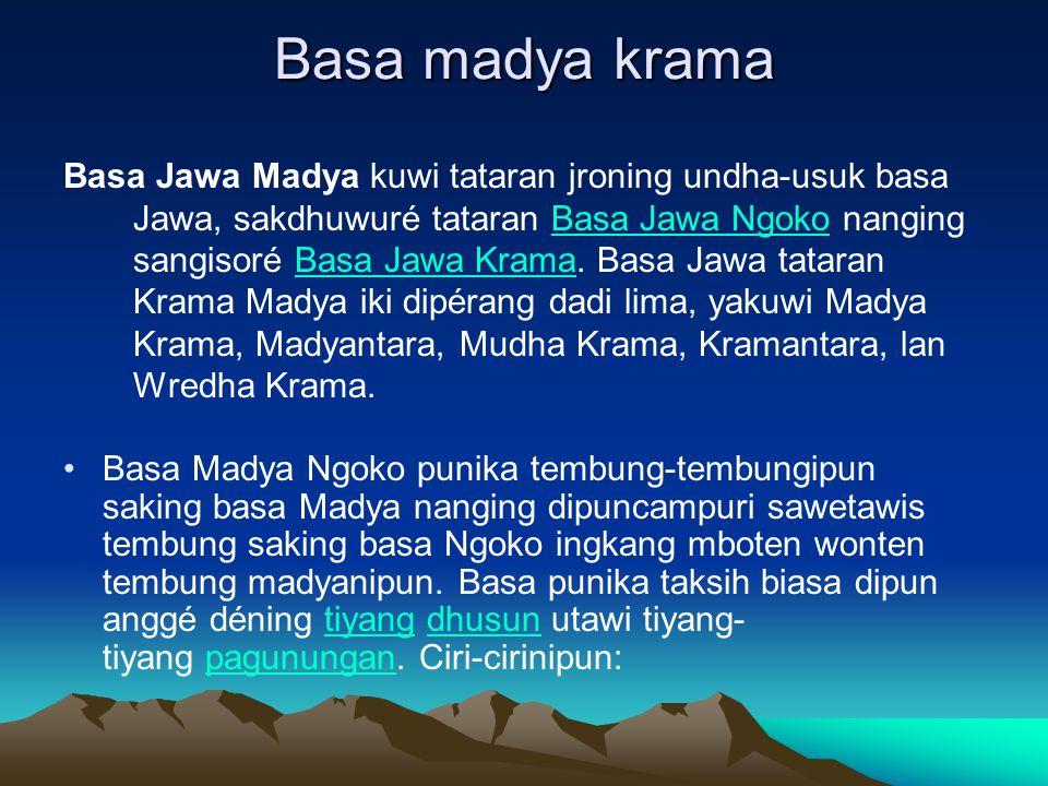 Basa madya krama Basa Jawa Madya kuwi tataran jroning undha-usuk basa Jawa, sakdhuwuré tataran Basa Jawa Ngoko nanging sangisoré Basa Jawa Krama.