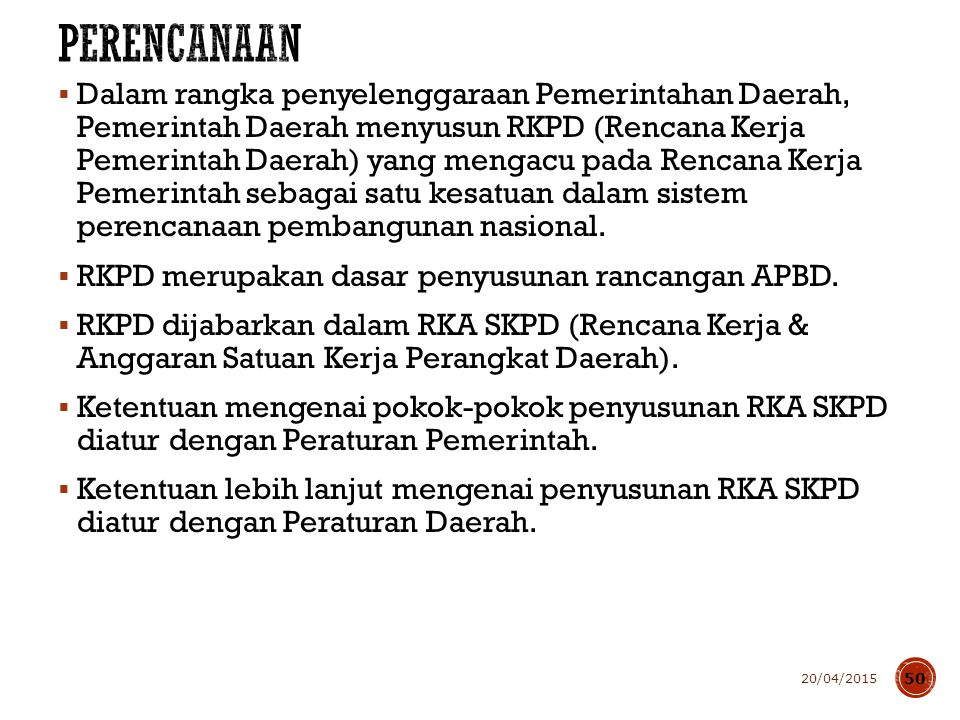  Dalam rangka penyelenggaraan Pemerintahan Daerah, Pemerintah Daerah menyusun RKPD (Rencana Kerja Pemerintah Daerah) yang mengacu pada Rencana Kerja