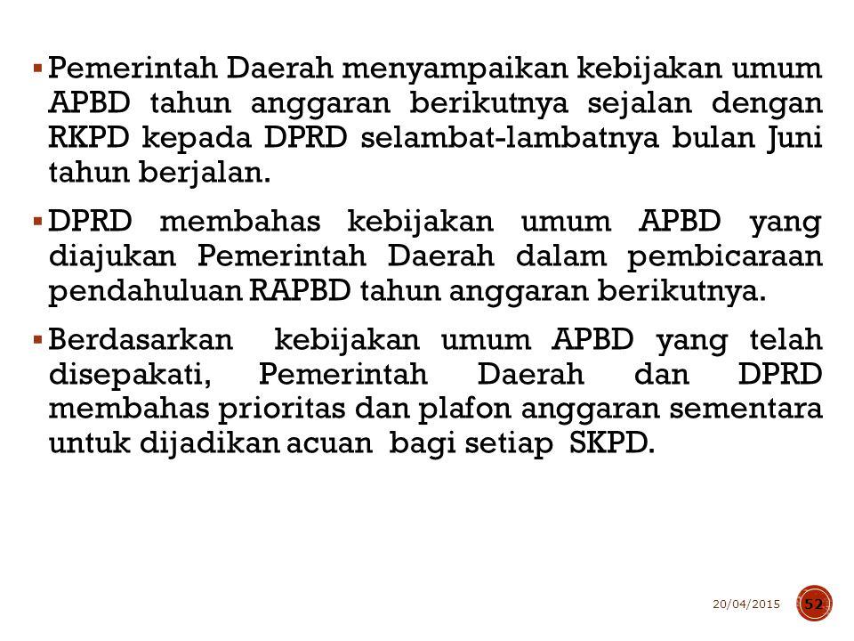  Pemerintah Daerah menyampaikan kebijakan umum APBD tahun anggaran berikutnya sejalan dengan RKPD kepada DPRD selambat-lambatnya bulan Juni tahun ber