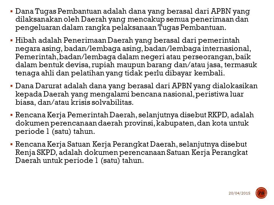  Dana Tugas Pembantuan adalah dana yang berasal dari APBN yang dilaksanakan oleh Daerah yang mencakup semua penerimaan dan pengeluaran dalam rangka p