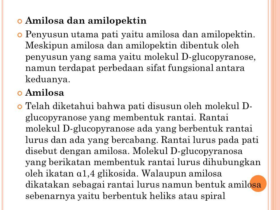 Amilosa dan amilopektin Penyusun utama pati yaitu amilosa dan amilopektin. Meskipun amilosa dan amilopektin dibentuk oleh penyusun yang sama yaitu mol