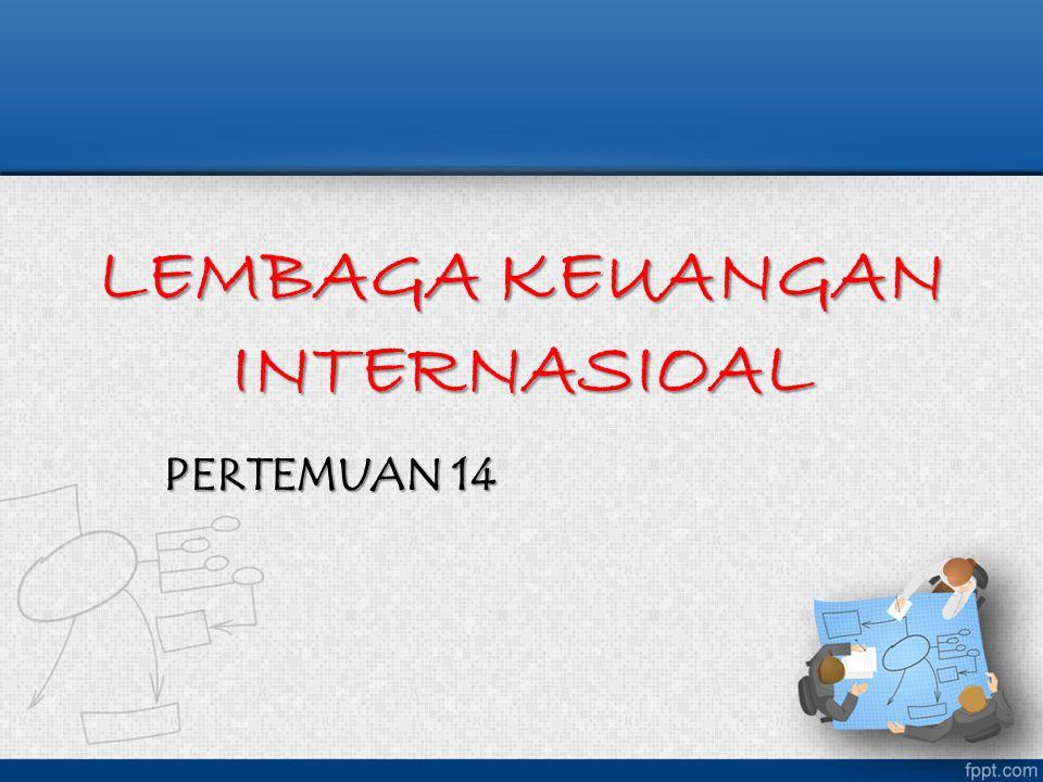 LEMBAGA KEUANGAN INTERNASIOAL PERTEMUAN 14