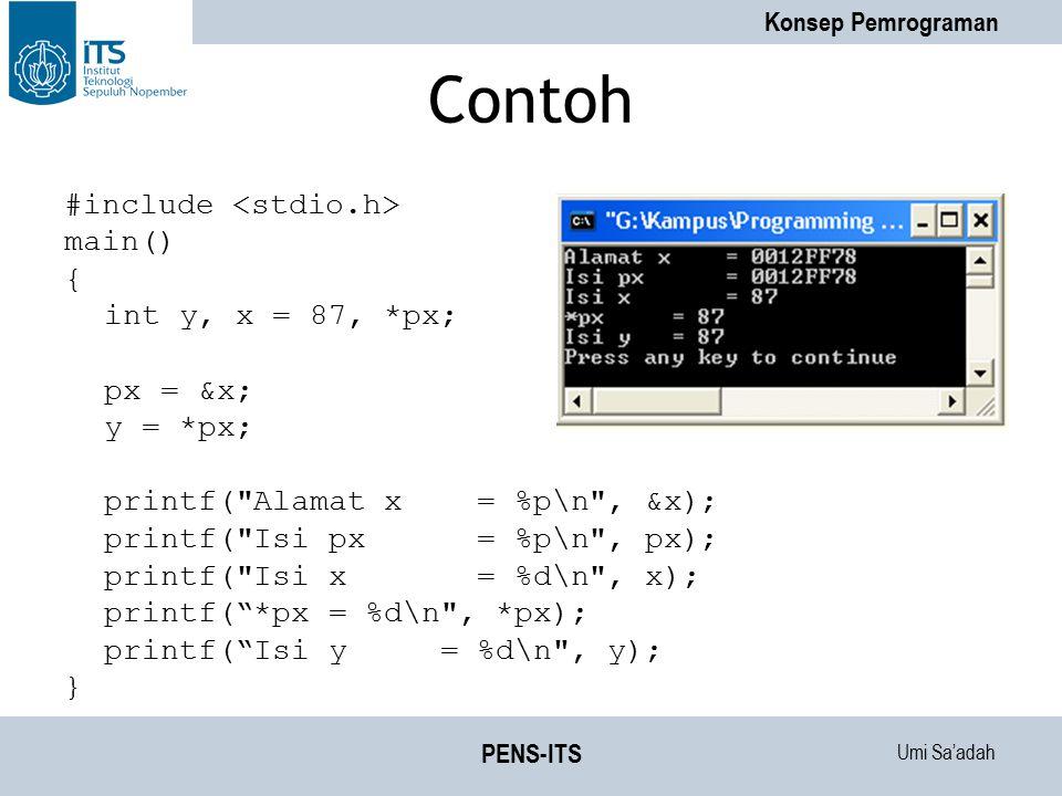 Umi Sa'adah Konsep Pemrograman PENS-ITS Akses INDIRECT melalui pointer Tipe variabel pointer dan tipe data yang ditunjuknya harus sejenis.