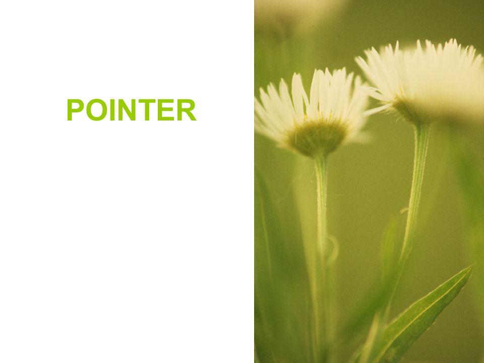 Pointer Variabel pointer sering disebut sebagai variabel yang menunjuk obyek lain, karena variabel pointer atau pointer adalah variabel yang berisi alamat di memori komputer dari suatu obyek lain, yaitu obyek yang ditunjuk oleh pointer Penerapan pointer yang paling umum yaitu menciptakan variable dinamis, yang memungkinkan untuk memakai memori bebas (memori yang belum dipakai) selama eksekusi program.