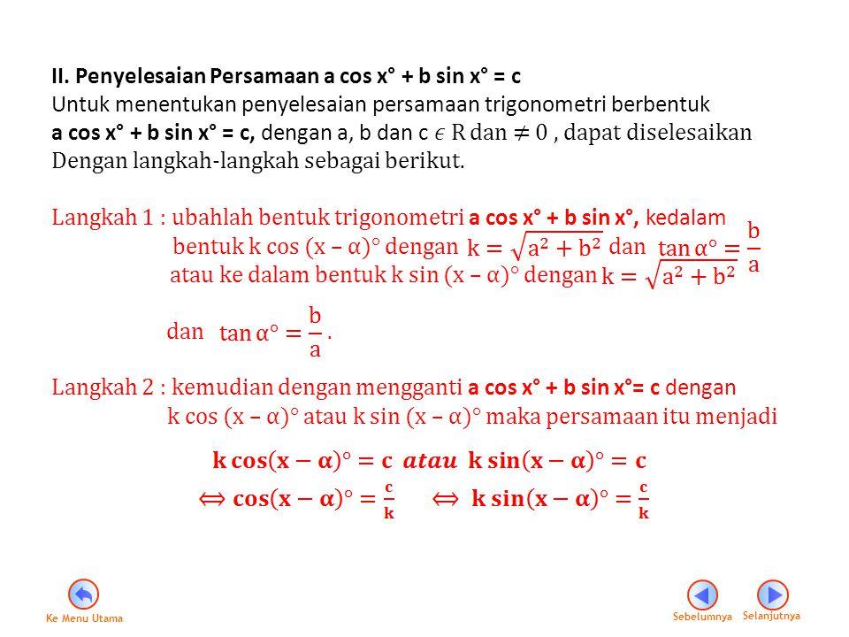 Langkah 3 : Syarat persamaan dapat diselesaiakan Perhatikanlah contoh dibawah ini..