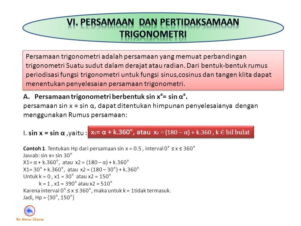 B.Persamaan trigonometri berbentuk cos x°= cos α°.
