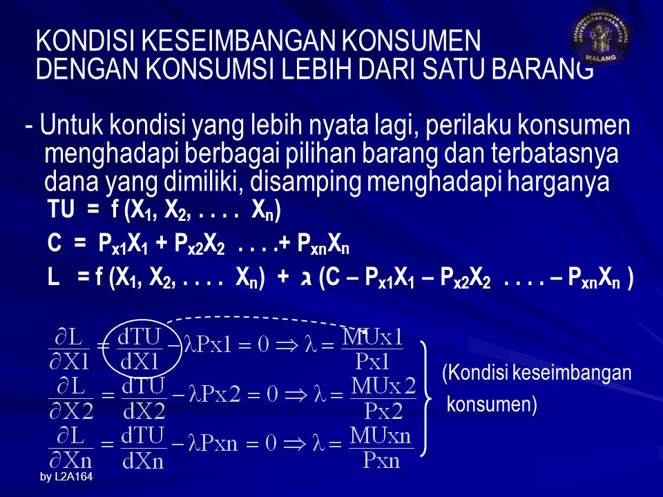 by L2A16414 Maximize : S = TU - Z = f (X) - Px. X Agar S maksimum, maka : Jika Px = 6, maka : X = 8 – 0,5Px X = 8 - 0,5(6) = 5 TU = 16(5) – 5 2 = 55 Z
