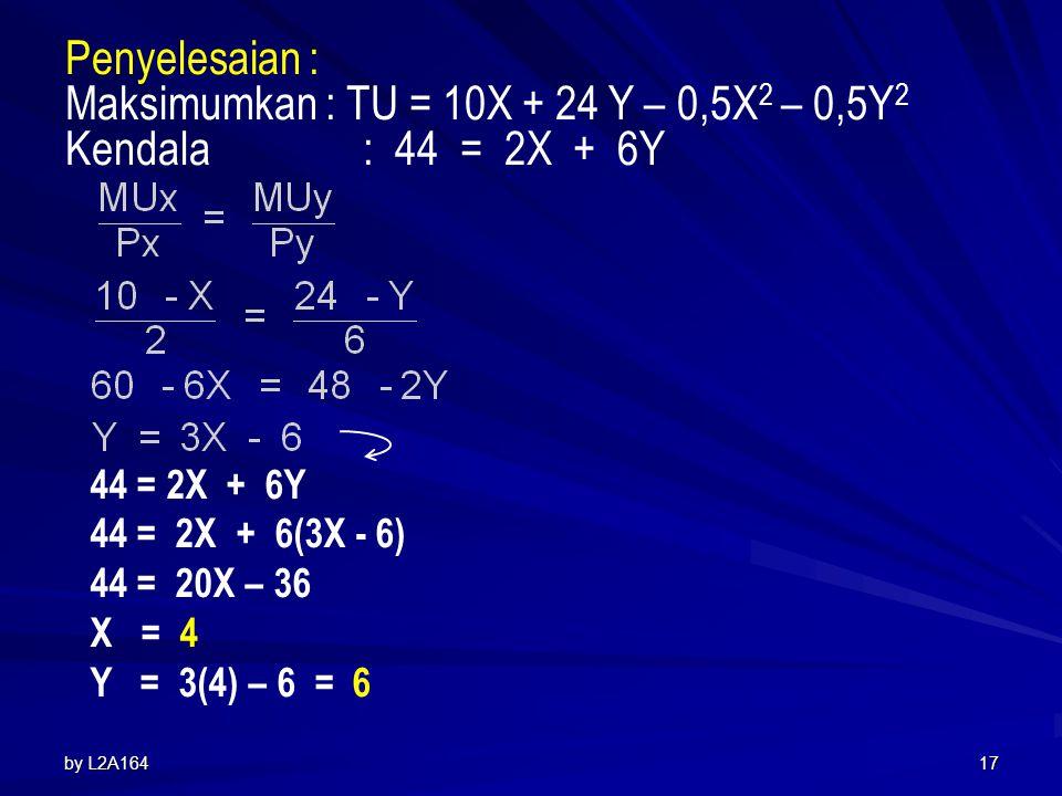 by L2A16416 Contoh : Seorang konsumen diperkirakan mempunyai fungsi utilitas atas barang X dan Y seperti : TU = 10X + 24 Y – 0,5X 2 – 0,5Y 2. Harga X