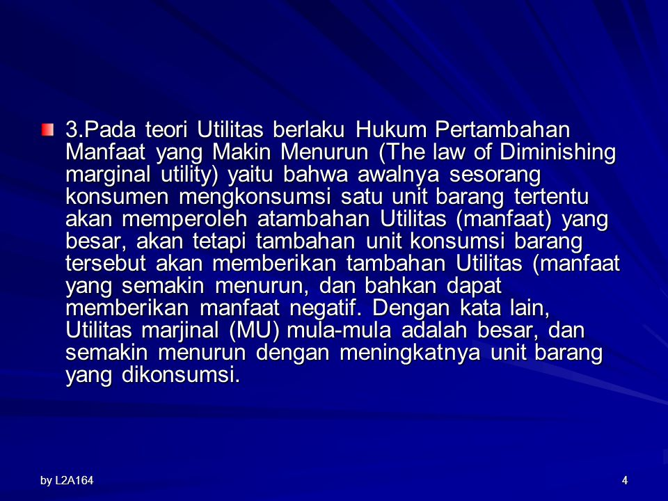 2.Utilitas (utility) adalah manfaat yang diperoleh seseorang karena ia mengkonsumsi barang, Dengan demikian Utilitas merupakan ukuran manfaat (kepuasan) bg seseorang karena mengkonsumsi barang.