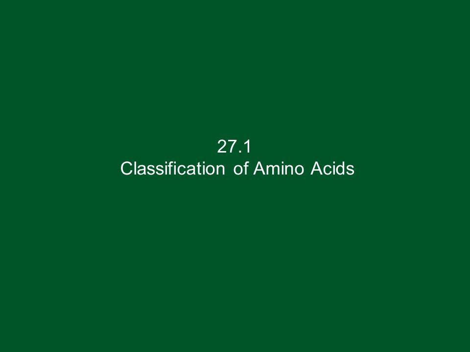 27.1 Classification of Amino Acids
