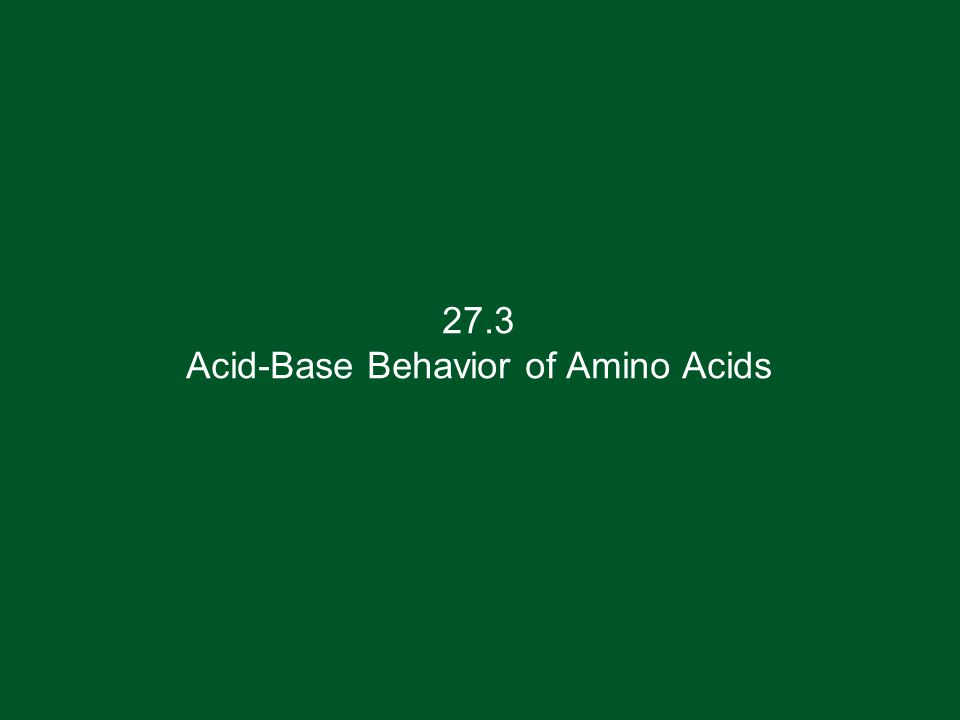 27.3 Acid-Base Behavior of Amino Acids