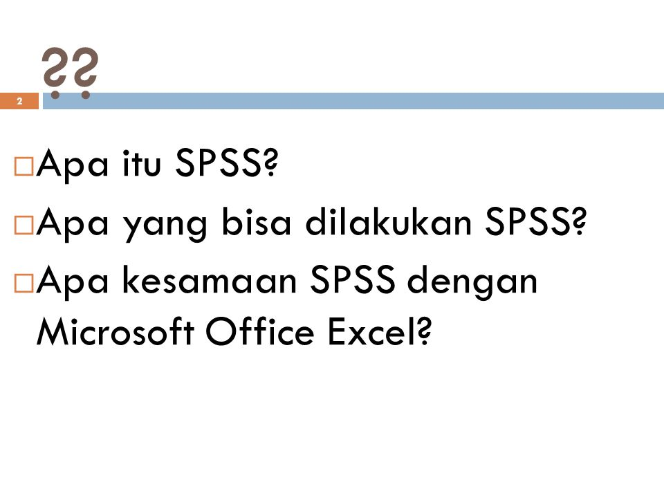 3  SPSS is a software package used for conducting statistical analyses, manipulating data, and generating tables and graphs that summarize data.