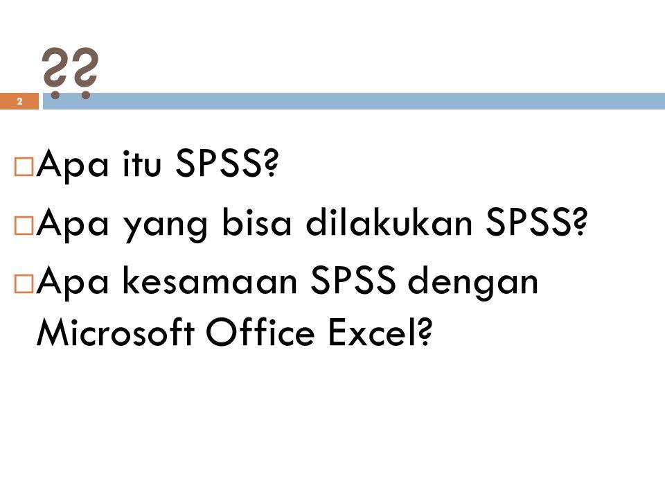 ?. 2  Apa itu SPSS.  Apa yang bisa dilakukan SPSS.