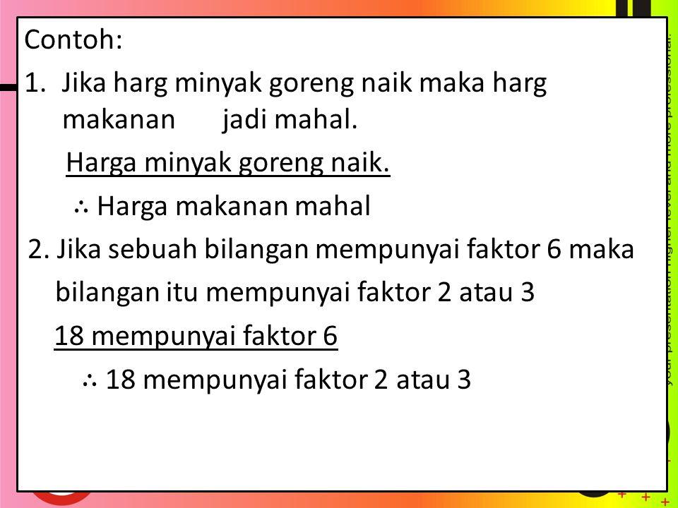 2.Modus Tollens Jika p ⇒ q benar dan ~ q benar maka p benar p ⇒ q.....