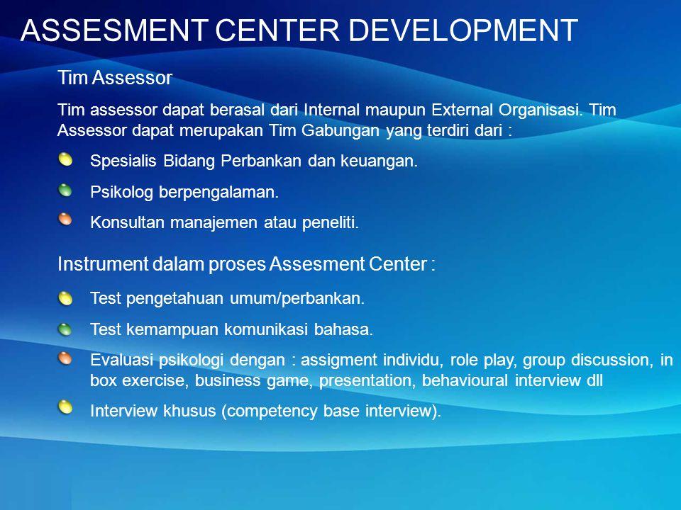 ASSESMENT CENTER DEVELOPMENT Spesialis Bidang Perbankan dan keuangan.