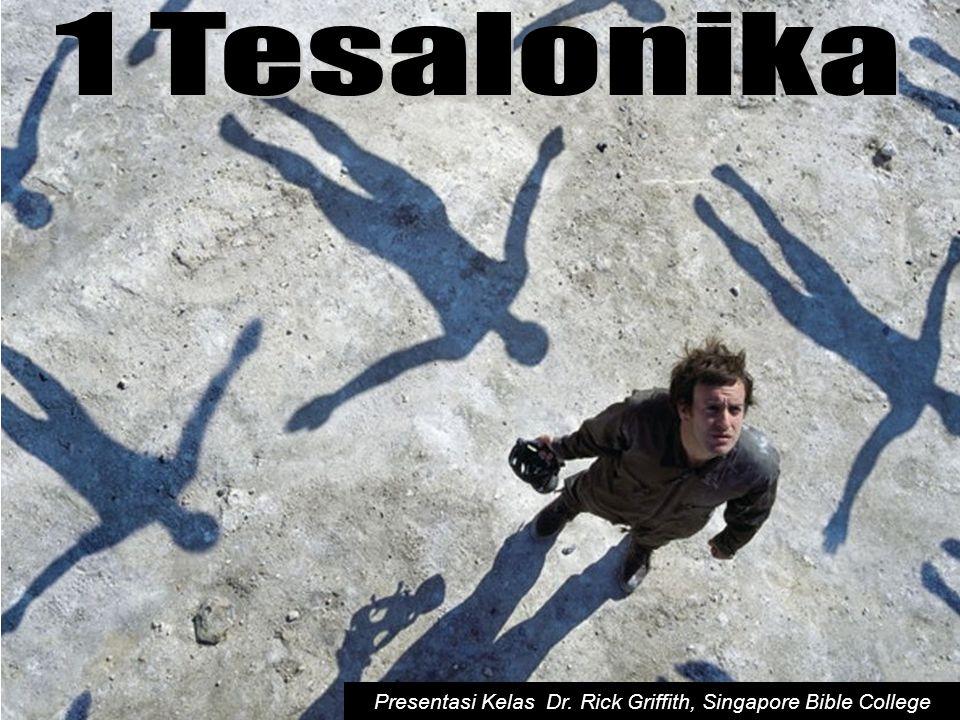 Dimana & Kapan I Tesalonika ditulis? Jawab: 51 Masehi dari Korintus 204