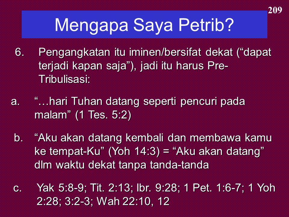 """Mengapa Saya Petrib? 4.Gereja tdk pernah disebut dlm pasal- pasal Tribulasi (Wah. 4–19) kecuali sebagai """"Kemah Allah"""" dlm surga (13:6; bd. Efs. 2:21-2"""