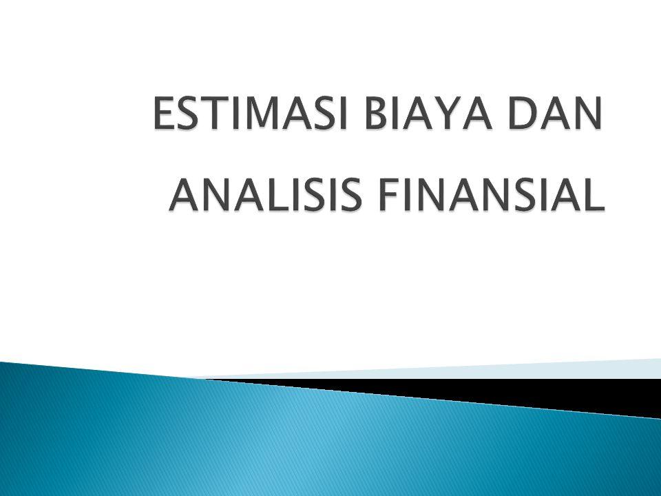  Sebelum mengambil keputusan untuk melakukan investasi, selain melakukan tinjauan dari segi teknis, salah satu syarat terpenting adalah mengkaji aspek finansial dan keekonomian.