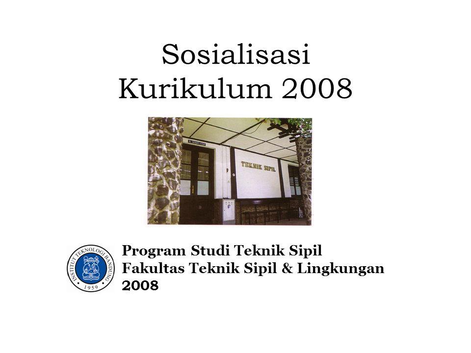Sosialisasi Kurikulum 2008 Program Studi Teknik Sipil Fakultas Teknik Sipil & Lingkungan 2008