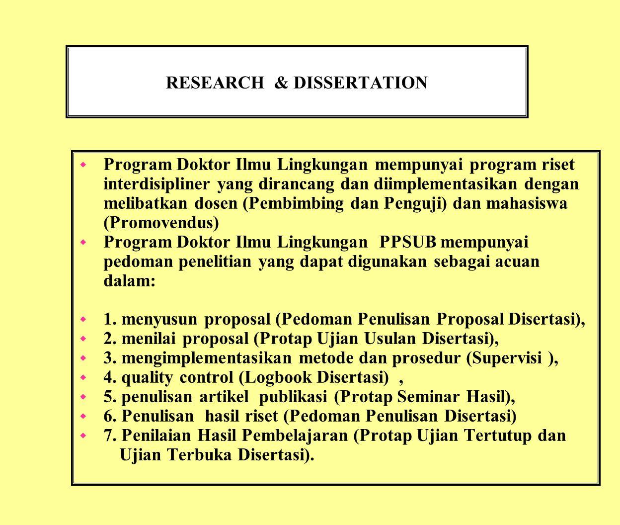 RESEARCH & DISSERTATION w Program Doktor Ilmu Lingkungan mempunyai program riset interdisipliner yang dirancang dan diimplementasikan dengan melibatka