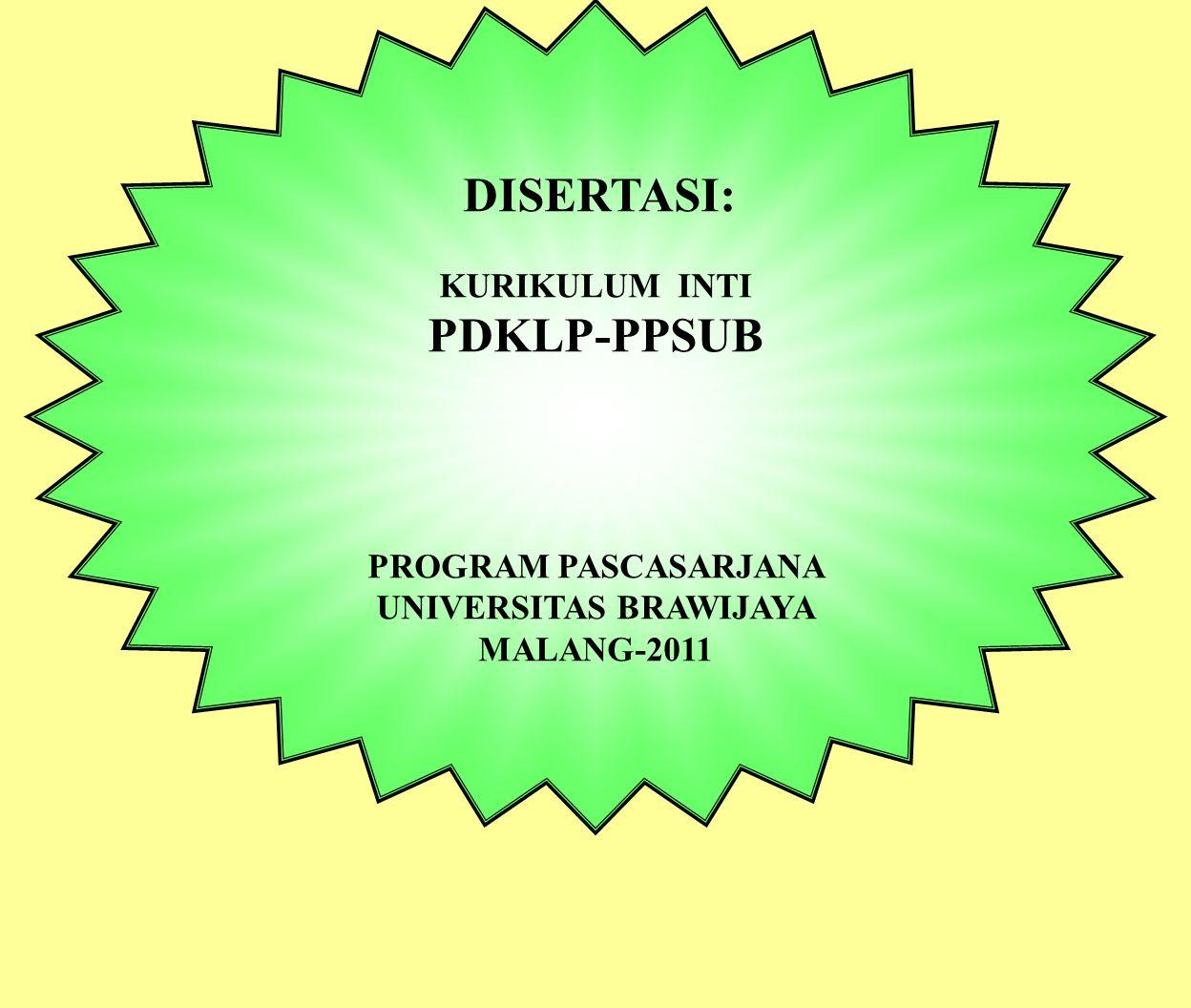 DISERTASI: KURIKULUM INTI PDKLP-PPSUB PROGRAM PASCASARJANA UNIVERSITAS BRAWIJAYA MALANG-2011