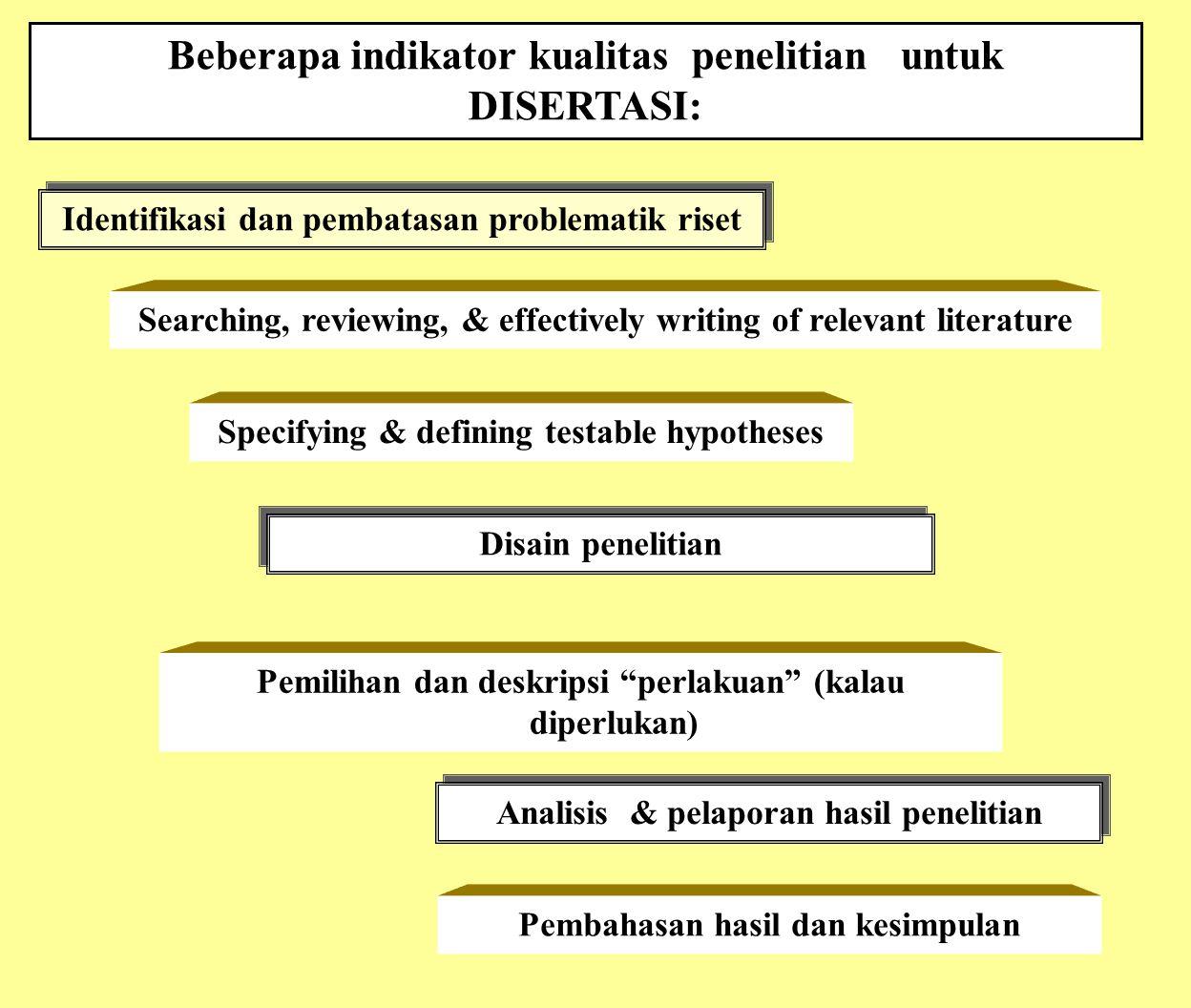 Identifikasi dan pembatasan problematik riset Beberapa indikator kualitas penelitian untuk DISERTASI: Searching, reviewing, & effectively writing of r