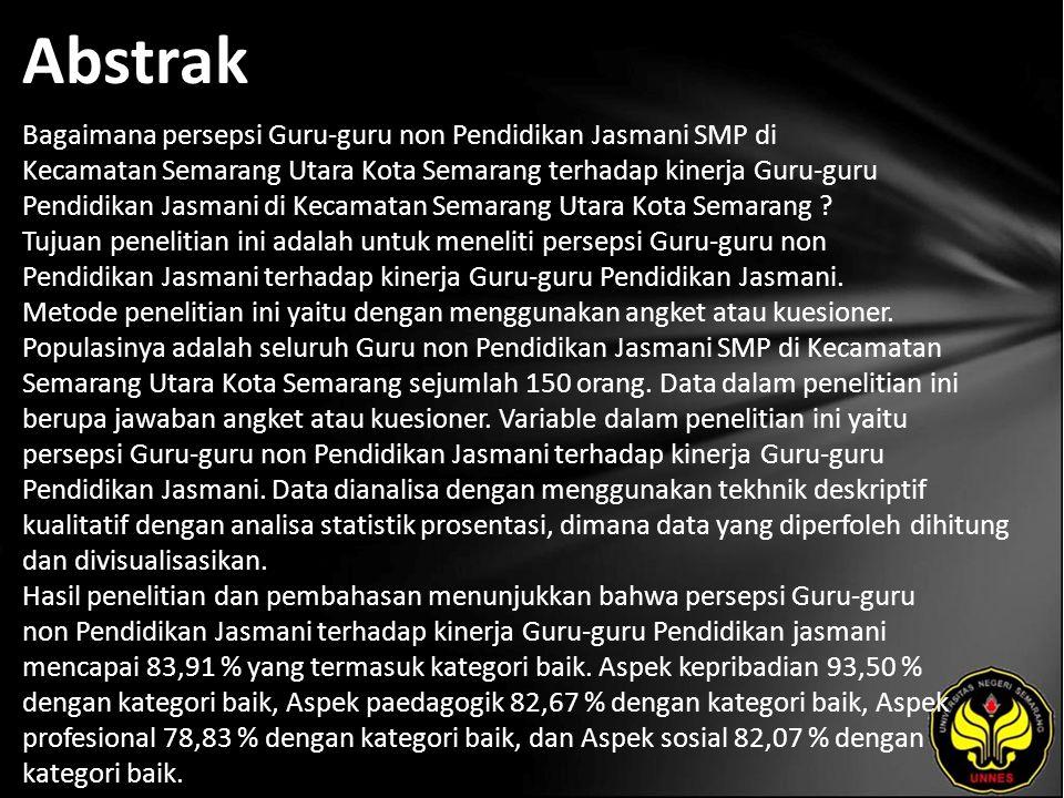 Abstrak Bagaimana persepsi Guru-guru non Pendidikan Jasmani SMP di Kecamatan Semarang Utara Kota Semarang terhadap kinerja Guru-guru Pendidikan Jasmani di Kecamatan Semarang Utara Kota Semarang .